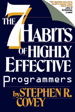 The seven habits of highly effective programmers