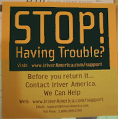 STOP! Having trouble? Visit www.iriveramerica.com/support Before you return it... contact iriver America. We Can Help