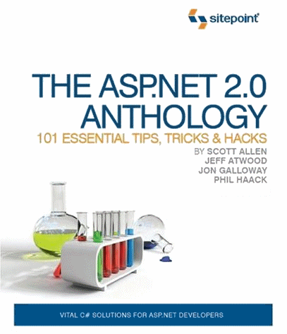 The ASP.NET 2.0 Anthology: 101 Essential Tips, Tricks & Hacks