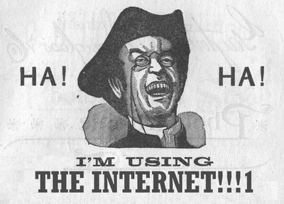 HA! HA! I'm using the Internet!!!1!