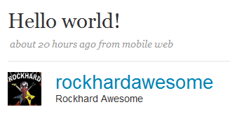 Rockhard Awesome: my first Twitter message, 'hello world'