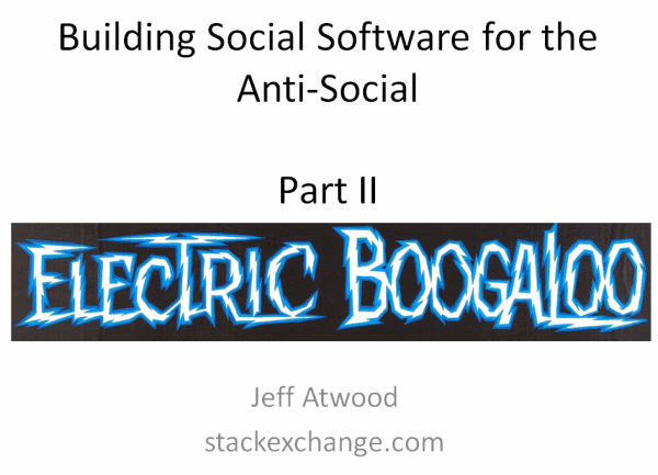 Building Social Software for the Anti-Social: Part II