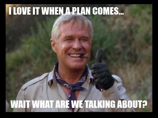 I-love-it-when-a-plan-comes-wait